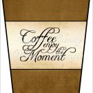Enjoy the Momment 2 ~  Gift Card Holder Latte` Cup