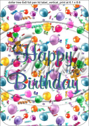 Happy Birthday Balloons 8 Vertical 6 X 8 Foil Pan Lid Cover