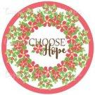 Choose Hope #2 ~ Cupcake Topper ~ Set of 1 Dozen