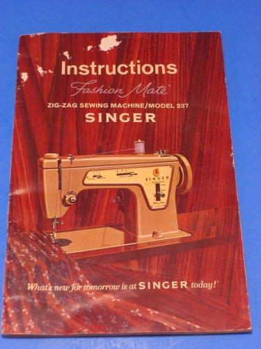 Singer  ZIG-ZAG Fashion Mate Instructions Manual MODEL 237