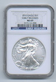 2010 AMERICAN SILVER EAGLE NGC MS69 EARLY RELEASE