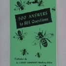 500 Answers to Bee Questions A.I. Root Company Bee behavior Colony Management Bee Products 130
