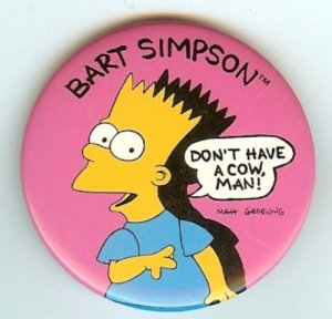 Bart Simpson Don't Have A Cow Pin