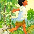 The Earth Is Good : Michael Demunn (K-3; SENECA, Hardcover, FIRST EDITION, 1999)