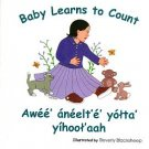 Baby Learns to Count (Age 0-8; FIRST EDITION, BILINGUAL NAVAJO/ENGLISH, Hardcover Board Book, 2003)