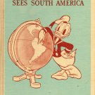 Donald Duck sees South America (Antiquarian HC, 1945) H. Marion Palmer, Walt Disney FREE SHIPPING