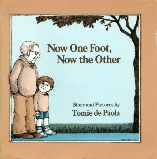 Now One Foot, Now the Other; Tomie de Paola (SC 1988) GRANDFATHER-STROKE/CVA