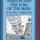 Warton and the King of the Skies; Russell E Erickson, Lawrence Di Fiori (SC 1989)