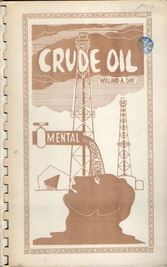Crude Oil: Mental Lubrication: 43 poems by Willard A Day, 1958