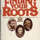 Finding Your Roots: The Official Handbook for Heritage Hunters, Jeane Eddy Westin