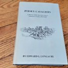 Jersey Cavaliers--History of the 1st NJ Vol. Cavalry by Edward G. Longacre--1992