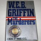 W.E.B Griffin The Murderers HC