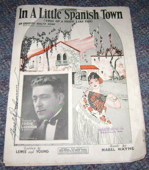 Leo Feist In a little spanish town music by Mabel Wayne Waltz music sheet