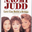 Love Can Build a Bridge  (Hardcover: Illustrated.)  by Naomi Judd, Bud Schaetzle, Wynonna Judd
