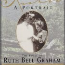 Ruth a Portrait The Ruth Bell Graham Story by Patricia Cornwell