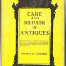 CARE AND REPAIR OF ANTIQUES by Thomas H. Ormsbee