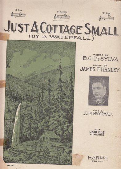 Just Cottage Small By a waterfall B.G DeSYLVA James F. Hanley music sheet