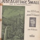 Just Cottage Small By a waterfall B.G DeSYLVA James F. Hanley music sheet