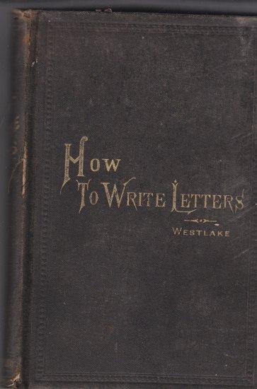 Vintage How to Write Letters J.Willis Westlake 1876