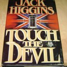 Touch the Devil Jack Higgins 1982 HC