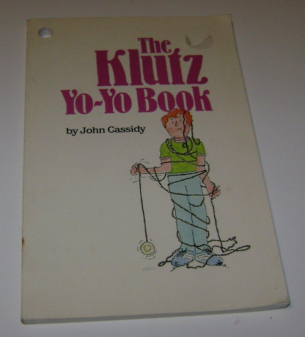 The Klutz Yo-Yo Book [Paperback] Author: John Cassidy,