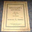 Beginners Method coronet or trumpet by Harold W. Rehrig