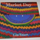 Market Day: A Story Told with Folk Art Lois Ehlert