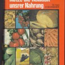 Nutze die Heilkraft unsrer Nahrung Schneider, Ernst (Harness the healing power of our food)
