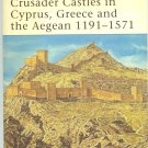 Crusader Castles in Cyprus Greece & The Aegean 1191-1571 Fortress PUB