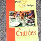 Quick & Easy Recipes Entrees by Barbara Gibbs Ostmann and Jane Baker PB 1993