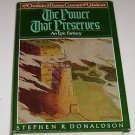 The Power That Preserves by Stephen R. Donaldson (1977 Hardcover)