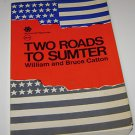 Two Roads to Sumter : Abraham Lincoln, Jefferson Davis and the March to the...