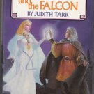 The Hound and the Falcon by Judith Tarr (1985) Hardcover