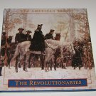 The American Story The Revolutionaries