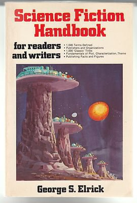 Science Fiction Handbook for Readers and Writers by George Elrick (1978,...