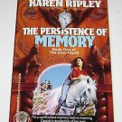 The Persistence of Memory Bk. 1 by Karen Ripley (1993, Paperback)