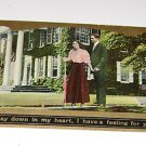 """Vintage Postcard """"I have a feeling for you""""  Man & Woman & Mansion early 1900's"""