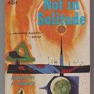 Not in Solitude by Kenneth F. Gantz (1961 Paperback)