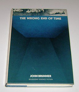 The Wrong End of Time by John Brunner (1971 Hardcover)