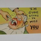 """Vintage Postcard """"Sure going to miss you"""" Dentist pulling tooth"""