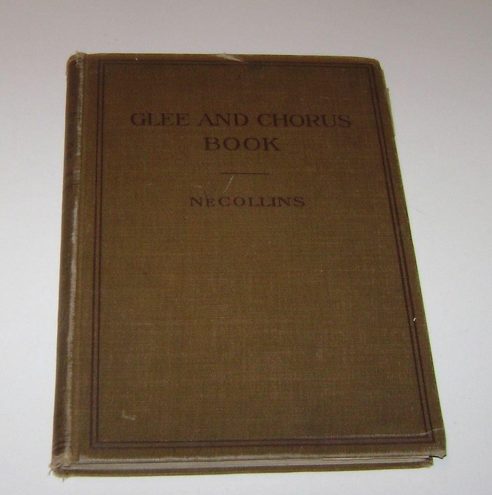 Glee & Chorus Book J.E Necollins HC 1911
