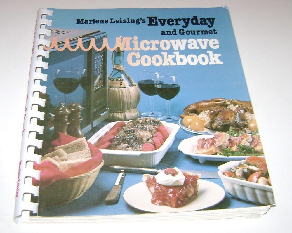 Everyday & Gourmet Microwave Cookbook by Marlene Leising 1983