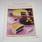 Complete Cake Cookbook  Recipes of Home Economic Teachers