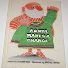 Santa Makes a Change by Sol Chaneles (1970, Hardcover)