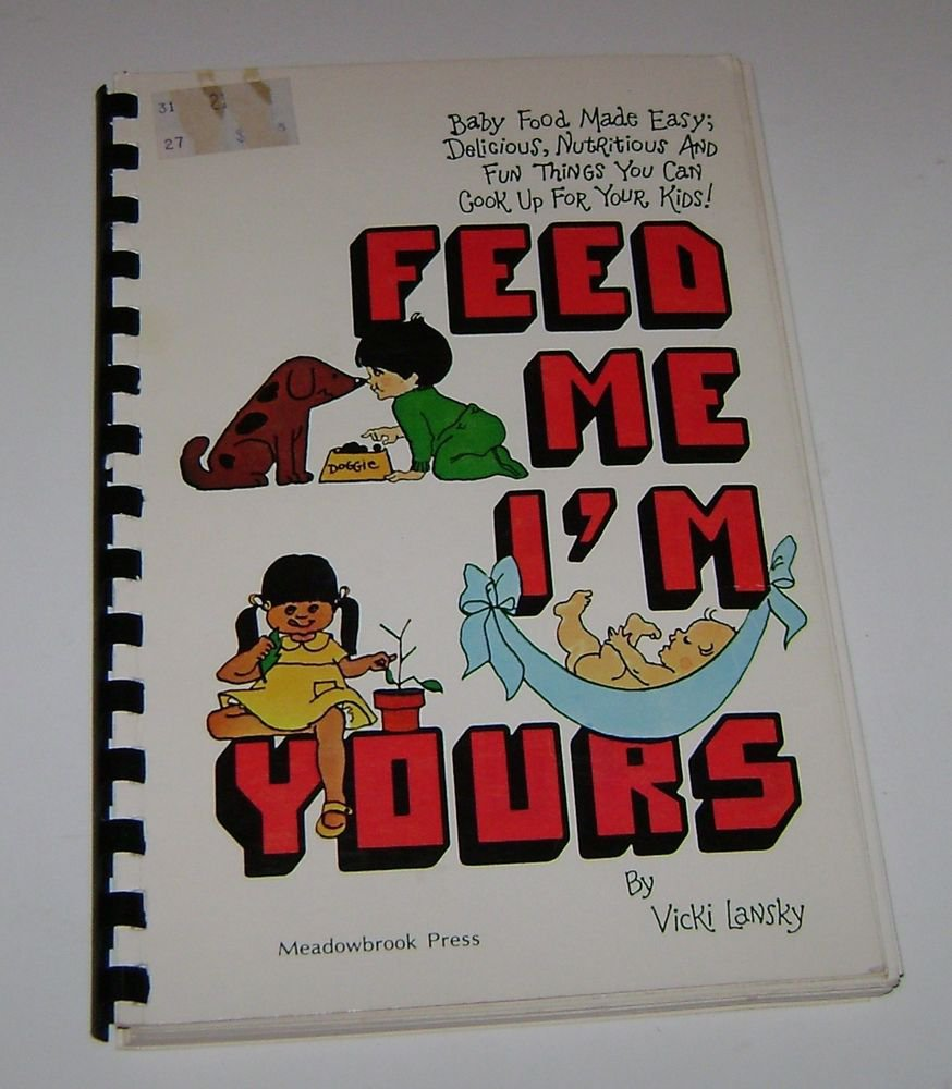 """Meadowbrook Press """"Feed me I'm Yours"""" Recipes for Mothers 1977 Vicki Lansky"""