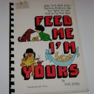 "Meadowbrook Press ""Feed me I'm Yours"" Recipes for Mothers 1977 Vicki Lansky"