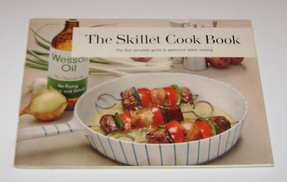 Vintage Wesson Oil The Skillet Cookbook
