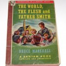 The World, the Flesh, and Father Smith (1947 PB) Bruce Marshall
