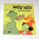 WACKY WITCH The Royal Birthday by Jean Lewis  A Whitman Book HC 1971