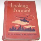 Looking Forward Easy Growth in Reading -1944 text book